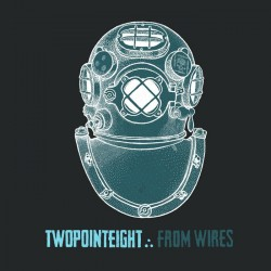 Twopointeight - From Wires - CD