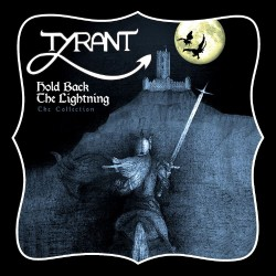 Tyrant - Hold Back The Lightning (The Collection) - LP