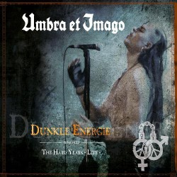 Umbra Et Imago - Dunkle Energie + The Hard Years - Live - 2CD DIGIPAK