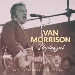 Van Morrison - Unplugged – The Lost Tapes 1968 - 1971 - CD