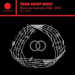 Various Artists - Think About Music - Musik Von Harmonia 2006 - 2014 - 2CD DIGIPAK