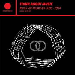 Various Artists - Think About Music - Musik Von Harmonia 2006 - 2014 - DOUBLE LP