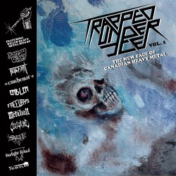Various Artists - Trapped Under Ice - The New Face Of Canadian Heavy Metal - Compilation - LP