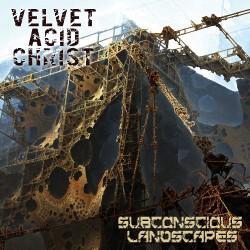 Velvet Acid Christ - Subconscious Landscapes - CD