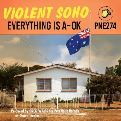 Violent Soho - Everything Is A-OK - LP