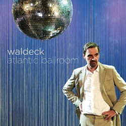 Waldeck - Atlantic Ballroom - LP Gatefold