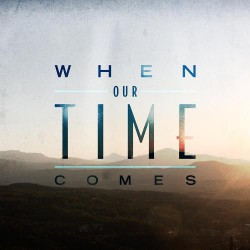 When Our Time Comes - When Our Time Comes - CD