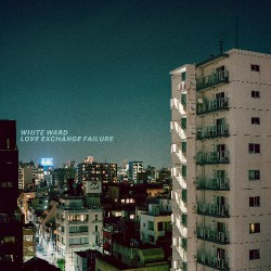 White Ward - Love Exchange Failure - DOUBLE LP GATEFOLD COLOURED