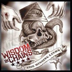 Wisdom In Chains - The Missing Links - CD