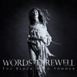 Words Of Farewell - The Black Wild Yonder - CD