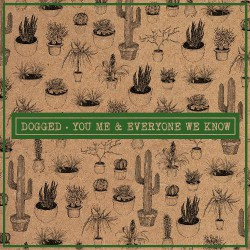 You Me And Everyone We Know - Dogged - CD EP