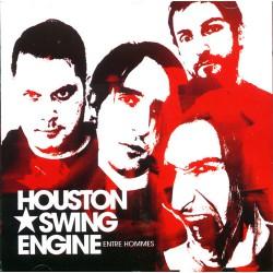 Houston Swing Engine - Entre Hommes - CD