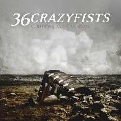 36 Crazyfists - Collisions And Castaways - LP
