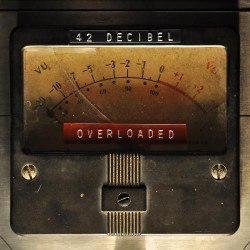 42 Decibel - Overloaded - CD DIGIPAK