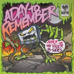 "A Day To Remember - Attack Of The Killer B-sides - 7"" vinyl"