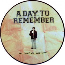 A Day To Remember - For Those Who Have Heart - LP PICTURE