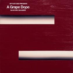 A Grape Dope - Arthur King Presents A Grape Dope:  Backyard Bangers - LP