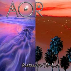 AOR - Return To L.A - CD DIGIPAK