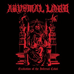 Abysmal Lord - Exaltation Of The Infernal Cabal - CD