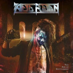 Acid Reign - The Age Of Entitlement - CD DIGIPAK