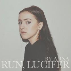 Adna - Run, Lucifer - LP Gatefold