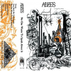 Adzes - No One Wants To Speak About It - CASSETTE COLOURED