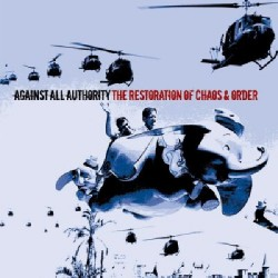Against All Authority - The Restoration Of Chaos & Order - CD