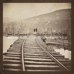 Ahi - We Made It Through The Wreckage - CD DIGISLEEVE