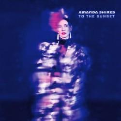 Amanda Shires - To The Sunset - CD DIGISLEEVE