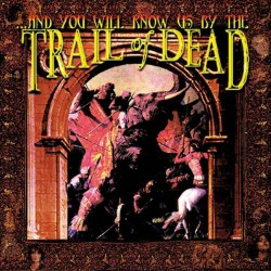 And You Will Know Us By The Trail Of Dead - And You Will Know Us By The Trail Of Dead - CD DIGIPAK