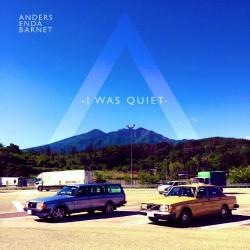Anders Enda Barnet - I Was Quiet - CD DIGIPAK