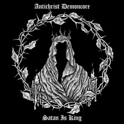 Antichrist Demoncore - Satan Is King - LP