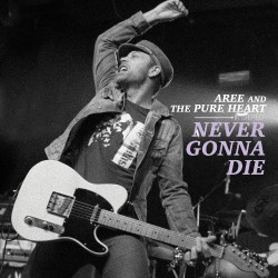 Aree And The Pure Heart - Never Gonna Die - LP