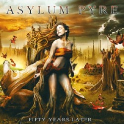 Asylum Pyre - Fifty Years Later - CD