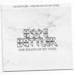 Axe Battler - The Wrath Of My Steel - CD SLIPCASE