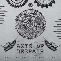 """Axis Of Despair - And The Machine Rolls On - 7"""" vinyl"""