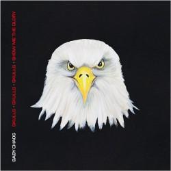 Baby Chaos - Skulls Skulls Skulls Show Me The Glory - CD
