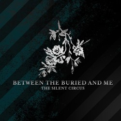 Between The Buried And Me - The Silent Circus - CD + DVD slipcase