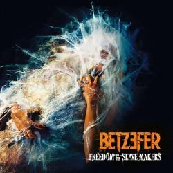 Betzefer - Freedom To The Slave Makers LTD Edition - CD DIGIPAK