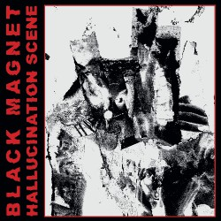 Black Magnet - Hallucination Scene - CD