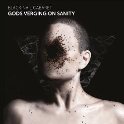 Black Nail Cabaret - Gods Verging On Sanity - CD DIGIPAK