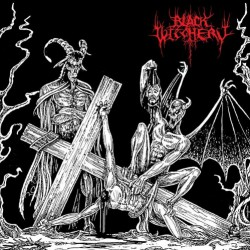 Black Witchery - Desecration Of The Holy Kingdom - CD
