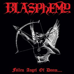 Blasphemy - Fallen Angel Of Doom... - LP