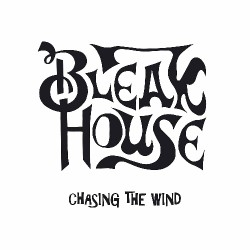 Bleak House - Chasing The Wind - LP COLOURED