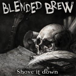 Blended Brew - Shove It Down - CD