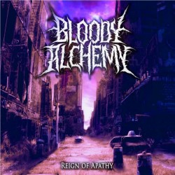 Bloody Alchemy - Reign Of Apathy - CD DIGIPAK