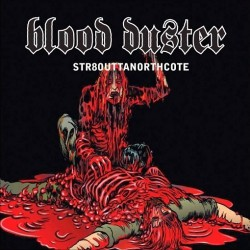 Blood Duster - Str8 outta northcote - CD