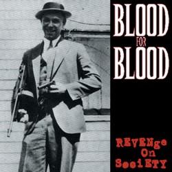 Blood For Blood - Revenge on Society - CD