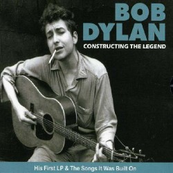Bob Dylan - Constructing the Legend - His First LP & The Songs it was Built on - DOUBLE LP Gatefold