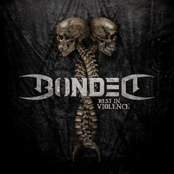 Bonded - Rest In Violence - CD SLIPCASE